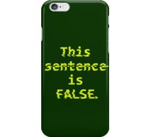 Paradox Shirt - This sentence is FALSE. iPhone Case/Skin