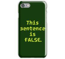 Paradox Shirt - This sentence is FALSE. iPhone Case/Skin