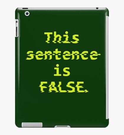 Paradox Shirt - This sentence is FALSE. iPad Case/Skin