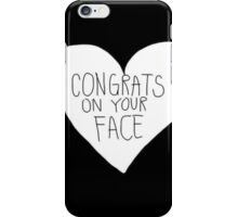 Congrats On Your Face iPhone Case/Skin