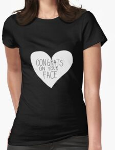 Congrats On Your Face Womens Fitted T-Shirt