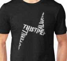 After all this time? Always Unisex T-Shirt