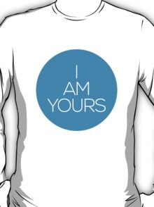 I AM YOURS II T-Shirt