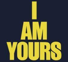 I AM YOURS III Kids Tee