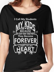 I Call My Students My Kid!! Women's Relaxed Fit T-Shirt
