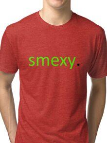 smexy. Tri-blend T-Shirt