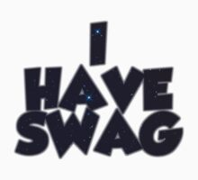 I Have Swag - Swag by RhysHD