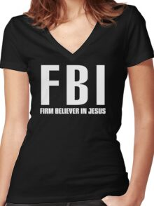 FBI: Firm Believer In Jesus Women's Fitted V-Neck T-Shirt