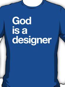 God Is a Designer T-Shirt