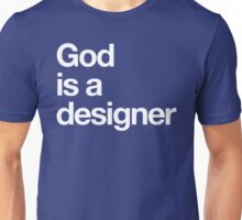 God Is a Designer Unisex T-Shirt