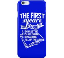 Teacher - The First Year of Teaching iPhone Case/Skin