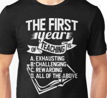 Teacher - The First Year of Teaching Unisex T-Shirt
