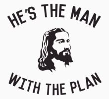 He's the Man With the Plan by christianity