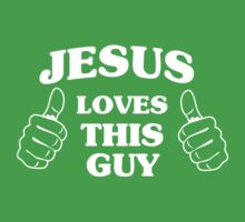 Jesus Loves This Guy by christianity