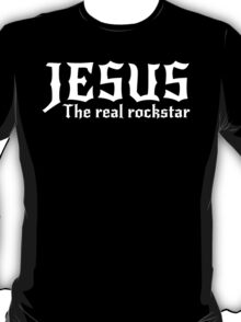 Jesus: The Real Rock Star T-Shirt