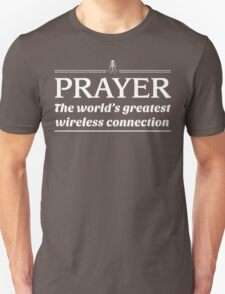 Prayer: The World's Greatest Wireless Connection T-Shirt
