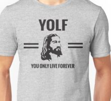 YOLF: You Only Life Forever Unisex T-Shirt