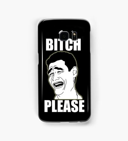 Bitch Please Samsung Galaxy Case/Skin
