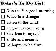 Today's To Do List by chrisondra