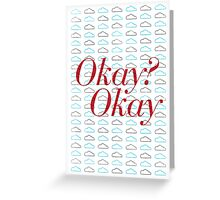 Okay? Okay. II Greeting Card