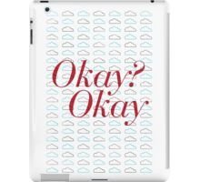 Okay? Okay. II iPad Case/Skin