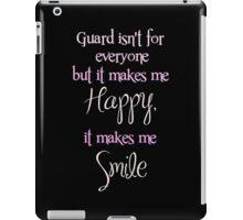 """""""Guard isn't for everyone.."""" iPad Case/Skin"""
