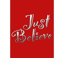 Just Believe Photographic Print