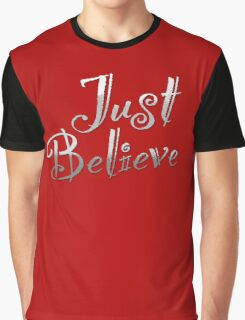 Just Believe Graphic T-Shirt