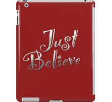 Just Believe iPad Case/Skin