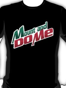 Mount and do me! - Mountain Dew T-Shirt