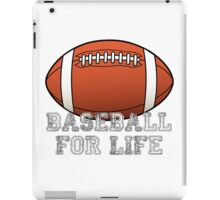 Baseball For Life - Annoy your friends!! iPad Case/Skin