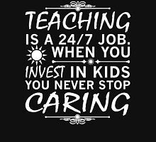 Teaching is a 24/7 Job. Unisex T-Shirt