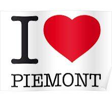 I ♥ PIEMONT Poster