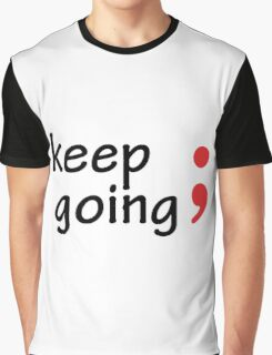 Semicolon; Keep Going Graphic T-Shirt