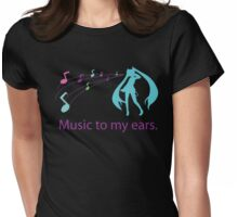 Music to my ears Womens Fitted T-Shirt