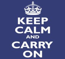 Keep Calm & Carry On - Be British! White on colour by TOM HILL - Designer