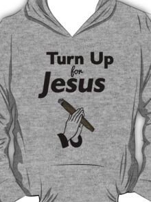 Turn Up For Jesus | Fresh Thread Shop T-Shirt