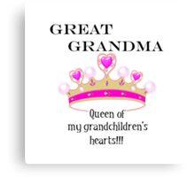 Great Grandma Queen of My Grandchildren's Hearts Canvas Print