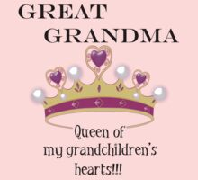 Great Grandma Queen of My Grandchildren's Hearts by tsuttles