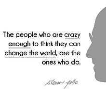 crazy people change the world - steve jobs by Razvan Dragomirica
