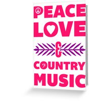 Peace Love and Country Music Greeting Card