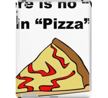 There is No We in Pizza iPad Case/Skin