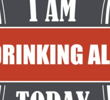 Drinking ALE Today Sticker