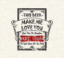 Beer Make Me Love You Hoodie