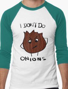 I Don't Do Onions T-Shirt