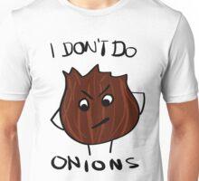 I Don't Do Onions Unisex T-Shirt