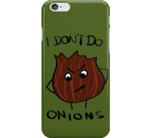 I Don't Do Onions iPhone Case/Skin