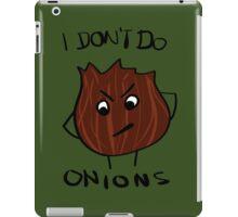 I Don't Do Onions iPad Case/Skin