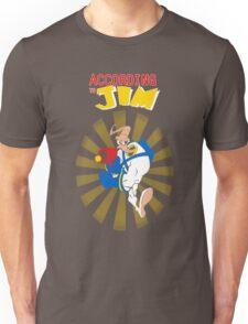 According to Jim Unisex T-Shirt
