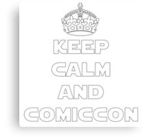 Keep Calm and Comiccon - Get this on anything! Canvas Print